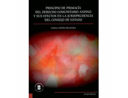 principio-de-primacia-del-derecho-comunitario-andino-y-sus-efectos-en-la-jurisprudencia-del-consejo-de-estado-9789587842463