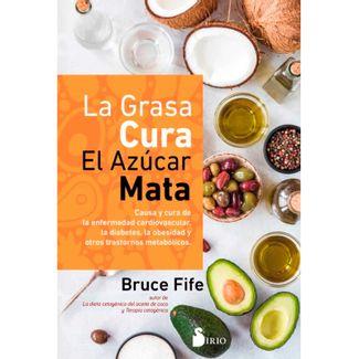 la-grasa-cura-el-azucar-mata-9788418531033