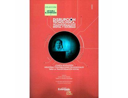 disrupcion-tecnologica-i-transformacion-digital-y-sociedad-cuarta-revolucion-industrial-9789587905830