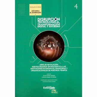 disrupcion-tecnologica-iv-transformacion-digital-y-sociedad-aires-de-la-revolucion-nuevos-desafios-9789587905861