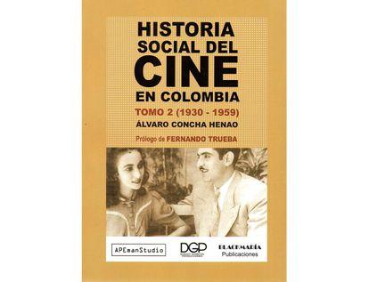 historia-social-del-cine-en-colombia-tomo-2-1930-1959--9789584910998