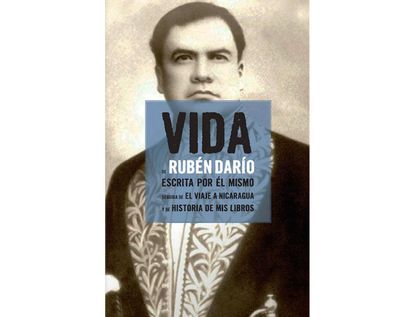 vida-de-ruben-dario-9788494411649