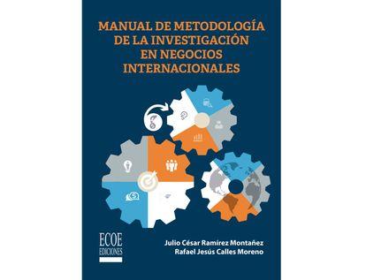 manual-de-metodologia-en-la-investigacion-en-negocios-internacionales-9789585030886