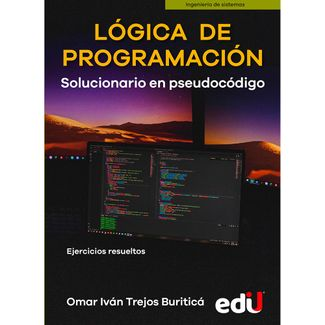 logica-de-programacion-solucionario-en-pseudocodigo-ejercicios-resueltos-9789587922684