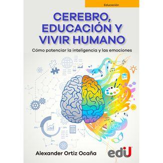 cerebro-educacion-y-vivir-humano-como-potenciar-la-inteligencia-y-las-emociones-9789587922745