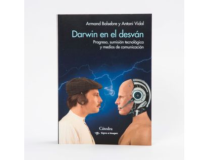 darwin-en-el-desvan-progreso-sumision-tecnologica-y-medios-de-comunicacion-9788437642468