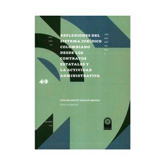 reflexiones-del-sistema-juridico-colombiano-desde-los-contratos-estatales-y-la-actividad-administrativa-9789587823707