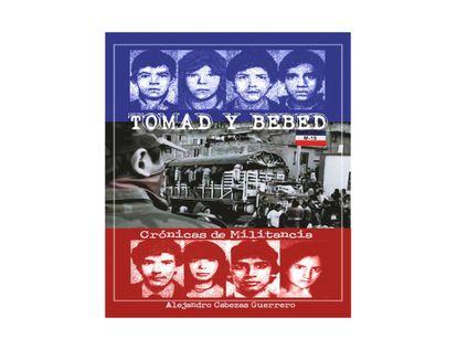 tomad-y-bebed-cronicas-de-militancia-9789585218147