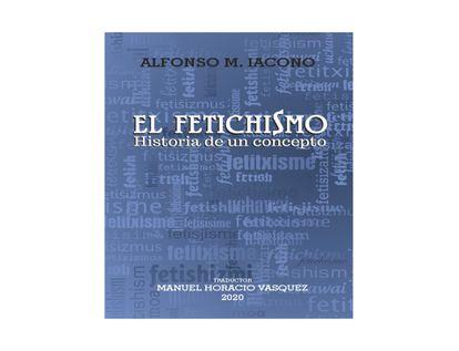 el-fetichismo-historia-de-un-concepto-9789585218161