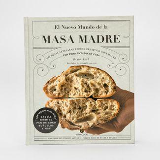 el-nuevo-mundo-de-la-masa-madre-tecnicas-artesanas-e-ideas-creativas-para-hacer-pan-fermentado-en-casa-9788415887607