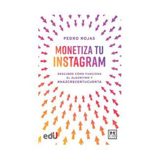 monetiza-tu-instagram-descubre-como-funciona-el-algoritmo-de-instagram-y-hazcrecertucuenta-9788418757341