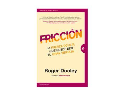 friccion-la-fuerza-oculta-puede-ser-tu-gran-ventaja-9788416997398