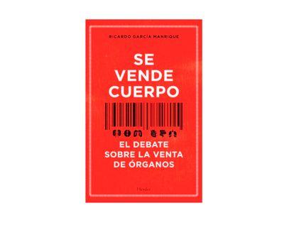 se-vende-cuerpo-el-debate-sobre-la-venta-de-organos-9788425446504