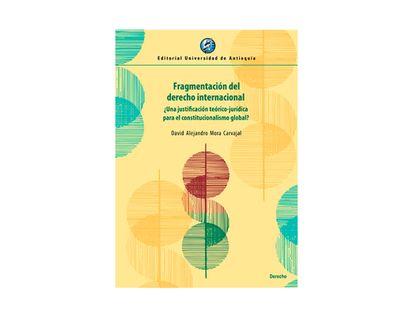fragmentacion-del-derecho-internacional-una-justificacion-teorico-juridica-para-el-constitucionalis-9789585010024