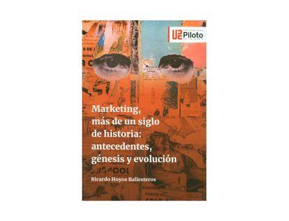 marketing-mas-de-un-siglo-de-historia-antecedentes-genesis-y-evolucion-9789585106208