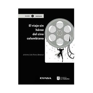 el-viaje-sin-heroe-del-cine-colombiano-9789581205851