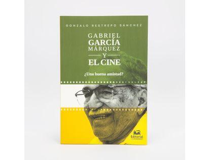 gabriel-garcia-marquez-y-el-cine-una-buena-amistad--9789587461893