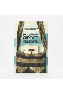 territorios-de-conocimiento-ancestral-educacion-para-la-salud-en-las-comunidades-indigenas-de-la-sierra-nevada-de-santa-marta-3-9789587462760