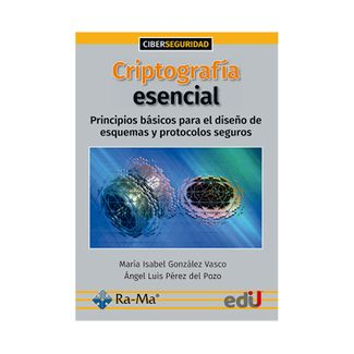 criptografia-esencial-principios-basicos-para-el-diseno-de-esquemas-y-protocolos-seguros-9789587922936