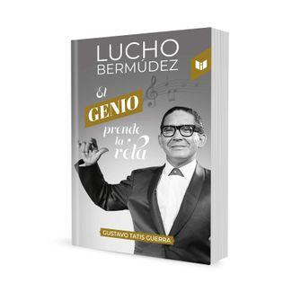 lucho-bermudez-el-genio-prendiendo-la-vela-9789585040182